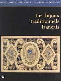 Anne-Michèle Margerie et Monique Poulenc - Les bijoux traditionnels français.
