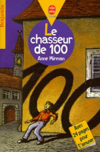 Anne Mirman - Le chasseur de 100.