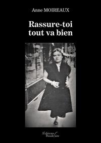 Anne Moireaux - Rassure-toi tout va bien.