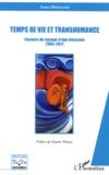 Anne Moneyron - Temps de vie et transhumance - Carnets de voyage d'une Amazone 2004-2011.