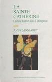 Anne Monjaret - La Sainte-Catherine - Culture festive dans l'entreprise.