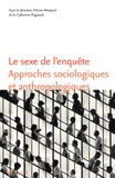 Anne Monjaret et Catherine Pugeault - Le sexe de l'enquête - Approches sociologiques et anthropologiques.