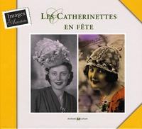 Anne Monjaret - Les Catherinettes en fête.