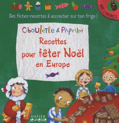 Anne Monnier - Recettes pour fêter Noël en Europe.
