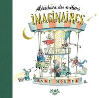 Anne Montel - L'abécédaire des métiers imaginaires.
