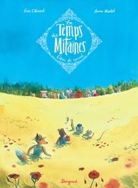 Anne Montel et Loïc Clément - Le Temps des Mitaines Tome 2 : Coeur de Renard.