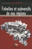 Anne Morelli - Rebelles et subversifs de nos régions - Des Gaulois jusqu'à nos jours.