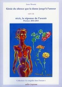 Anne Mounic - Génie du silence que la danse.