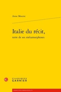 Anne Mounic - Italie du récit, terre de ses métamorphoses.