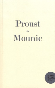Anne Mounic - Marcel Proust à la recherche du temps perdu - Considérer la vie comme digne d'être vécue.