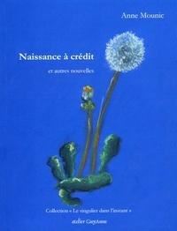 Anne Mounic - Naissance à crédit.