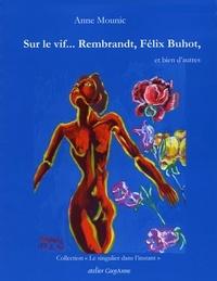Anne Mounic - Sur le vif...Rembrandt, Félix Buhot, et bien d'autres.