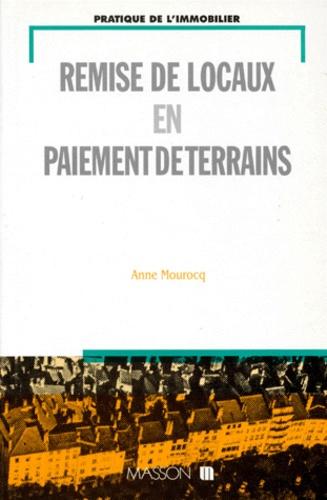 Anne Mourocq - Remise de locaux en paiement de terrains.