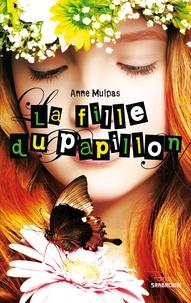 Anne Mulpas - La fille du papillon.