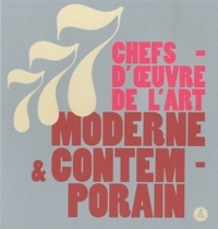 Anne Muraro - 777 chefs-d'oeuvre de l'art moderne et contemporain.