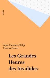 Anne Muratori-Philip - Les Grandes heures des Invalides.