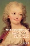 Anne Muratori-Philip - Madame Royale.