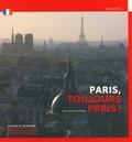 Anne Muratori-Philip - Paris, toujours Paris !.