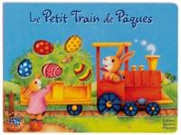 Anne Mussenbrock et Sabine Minssieux - Le Petit Train de Pâques.