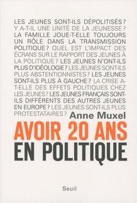 Anne Muxel - Avoir 20 ans en politique - Les enfants du désenchantement.
