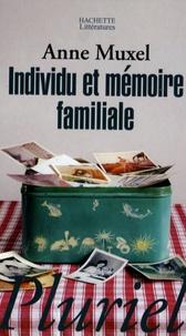Anne Muxel - Individu et mémoire familiale.
