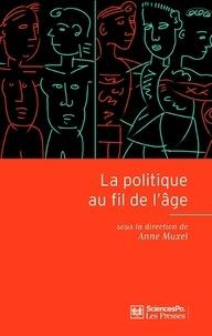 Anne Muxel - La politique au fil de l'âge.