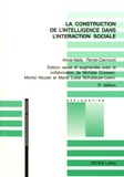 Anne-Nelly Perret-Clermont - La construction de l'intelligence dans l'interaction sociale.