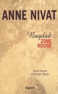 Anne Nivat - Bagdad zone rouge.