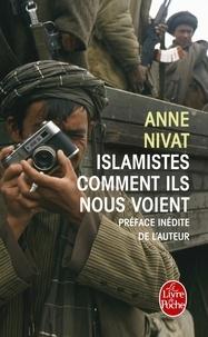 Anne Nivat - Islamistes - Comment ils nous voient.