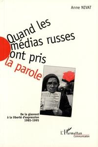 Anne Nivat - Quand les médias russes ont pris la parole - De la glasnost à la liberté d'expression (1985-1995).