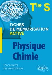 Anne Noel - Physique-chimie Tle S - Fiches de mémorisation active.