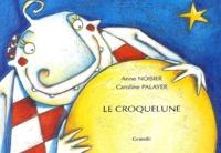 Anne Noisier et Caroline Palayer - Le Croquelune.