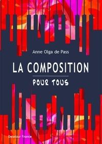Anne-Olga De Pass - La composition pour tous.