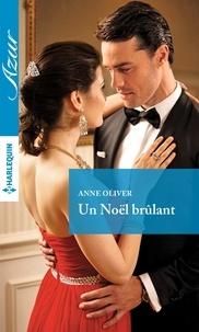 Anne Oliver - Un Noël brulant.