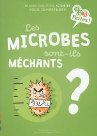 Les microbes sont-ils méchants ? - Anne Olliver |