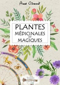 Anne Osmont - Plantes médicinales et magiques.