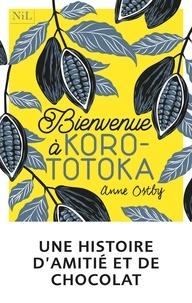 Anne Ostby - Bienvenue à Korototoka.