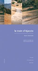 Anne Oterholm - Le train d'Ajaccio.