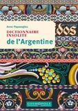 Anne Papazoglou - Dictionnaire insolite de l'Argentine.