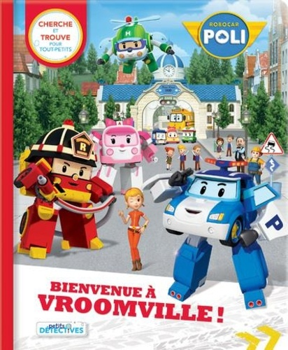 Bienvenue à Vroomville !. Robocar Poli