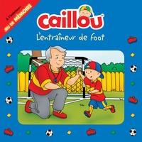 Anne Paradis et Mario Allard - Caillou  : L'entraîneur de foot.