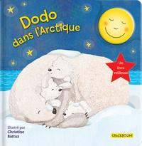 Anne Paradis et Christine Battuz - Dodo dans l'Arctique.