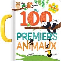 Anne Paradis et Annie Sechao - Mes 100 premiers animaux.