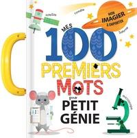 Anne Paradis et Annie Sechao - Mes 100 premiers mots de petit génie.