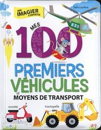 Anne Paradis et Annie Sechao - Mes 100 premiers véhicules et moyens de transport.