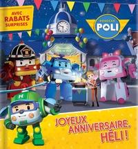 Anne Paradis et  Roi Visual - Robocar Poli - Joyeux anniversaire, Heli.