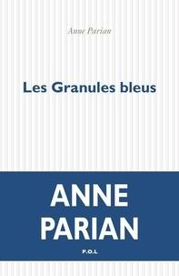 Anne Parian - Les Granules bleues.