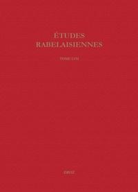 Anne-Pascale Pouey-Mounou et Romain Menini - Etudes rabelaisiennes - Tome 57.