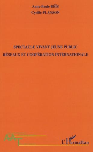 Anne-Paule Béïs et Cyrille Planson - Spectacle vivant jeune public - Réseaux et coopération internationale.