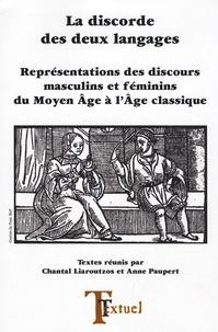 Anne Paupert-Bouchez et Chantal Liaroutzos - La discorde des deux langage - Représentations des discours masculins et féminins du Moyen Age à l'Age classique.